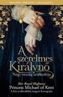 Könyv borító - A szerelmes királynő – Négy ország uralkodója