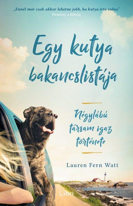 Könyv borító - Egy kutya bakancslistája – Négylábú társam igaz története