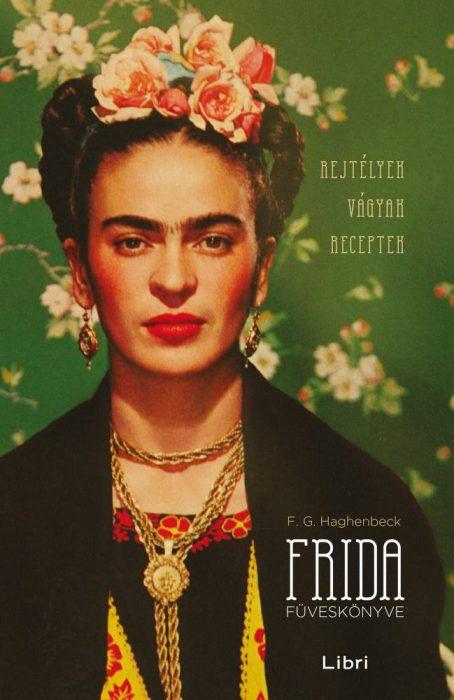Könyv borító - Frida füveskönyve – Rejtélyek, vágyak, receptek