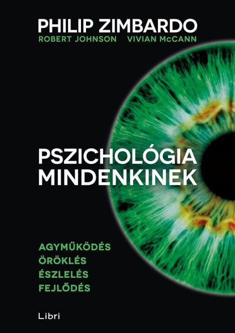 Könyv borító - Pszichológia mindenkinek 1. – Agyműködés – Öröklés – Észlelés – Fejlődés