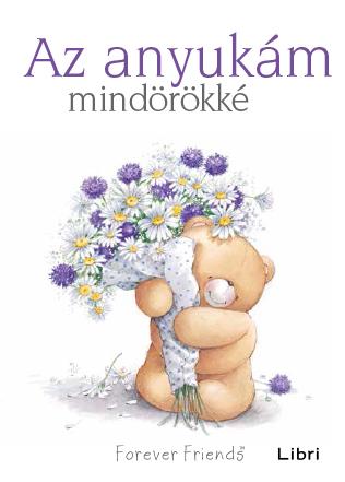 szeretem az anyukámat idézetek Az anyukám mindörökké • Libri Kiadó