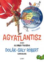 Könyv borító - Agyatlantisz, avagy az ember tragédia – Dolák-Saly Róbert gumiverzuma