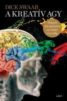 Könyv borító - A kreatív agy – Hogyan hat egymásra az ember és a világ