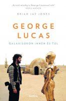 Könyv borító - George Lucas – Galaxisokon innen és túl