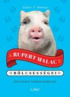 Könyv borító - Rupert Malac bölcsességei – Útmutató hedonistáknak