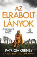 Könyv borító - Az elrabolt lányok – Lottie Parker 2.