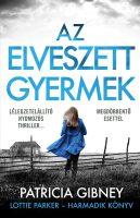 Könyv borító - Az elveszett gyermek – Lottie Parker 3.