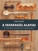 Könyv borító - A fafaragás alapjai – 25 könnyen elkészíthető ajándéktárgy