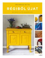 Könyv borító - Régiből újat – Bútorfelújítás mindenkinek