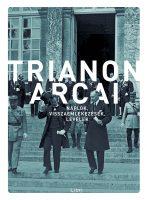 Könyv borító - Trianon arcai – Naplók, visszaemlékezések, levelek