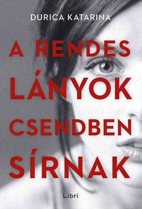 Könyv borító - A rendes lányok csendben sírnak