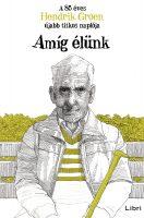 Könyv borító - Amíg élünk – A 85 éves Hendrik Groen újabb titkos naplója