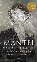 Könyv borító - Margaret Thatcher meggyilkolása – és más történetek
