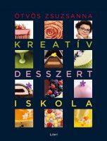 Könyv borító - Kreatív desszertiskola – 25 különleges desszert, 35 alaprecept, végtelen lehetőség