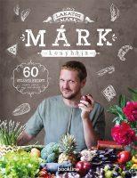 Könyv borító - Márk konyhája – 60 stílusos recept randira, partira, vagy amit akartok