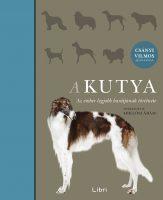 Könyv borító - A kutya – Az ember legjobb barátjának története