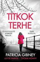 Könyv borító - Titkok terhe  – Lottie Parker 5.