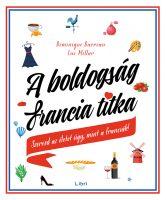 Könyv borító - A boldogság francia titka – Szeresd az életet úgy, mint a franciák!