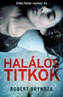 Könyv borító - Halálos titkok – Erika Foster nyomoz 6.