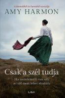 Könyv borító - Csak a szél tudja – Ha szerelemről van szó, az idő nem lehet akadály