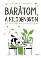 Könyv borító - Barátom, a filodendron – Zöld harmónia az otthonunkban és a szívünkben