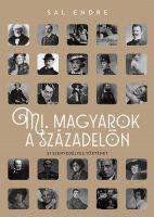Könyv borító - Mi, magyarok a századelőn – 51 szenvedélyes történet