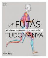 Könyv borító - A futás tudománya – Kézikönyv a hatékony és biztonságos edzésért