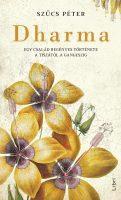 Könyv borító - Dharma – Egy család regényes története a Tiszától a Gangeszig