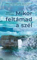 Könyv borító - Mikor feltámad a szél – Megrendítő történet arról, hogyan élheti túl egy anya a gyermeke elvesztését